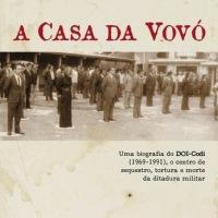 A Casa da Vovó - Uma biografia do DOI-CODI de São Paulo - Marcelo Godoy  - o livro que estou lendo